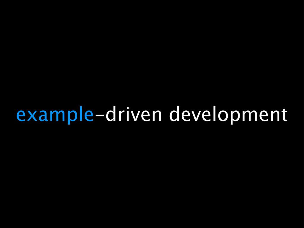 example-driven development