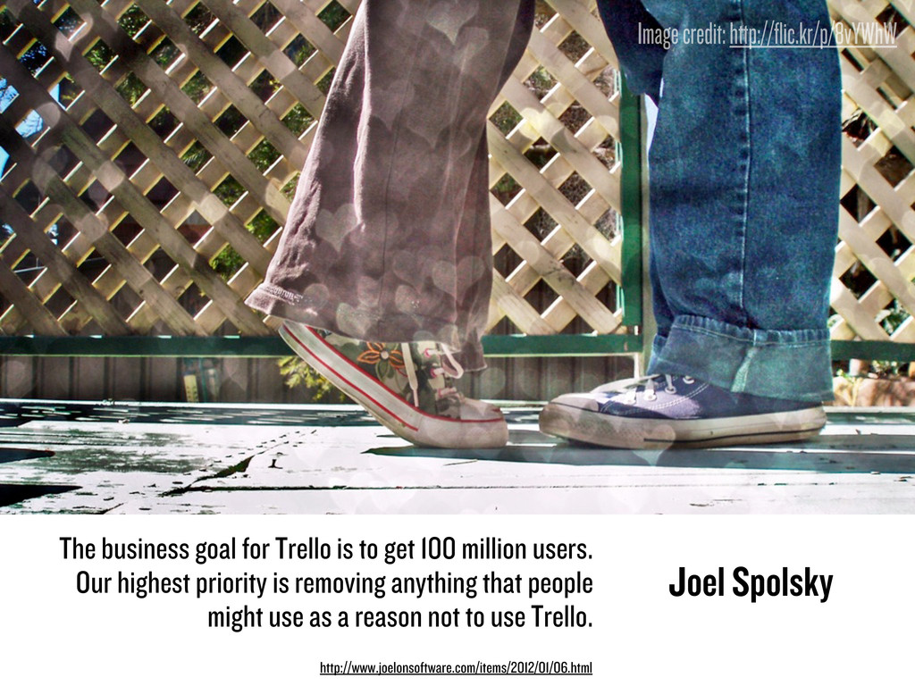 The business goal for Trello is to get 100 mill...
