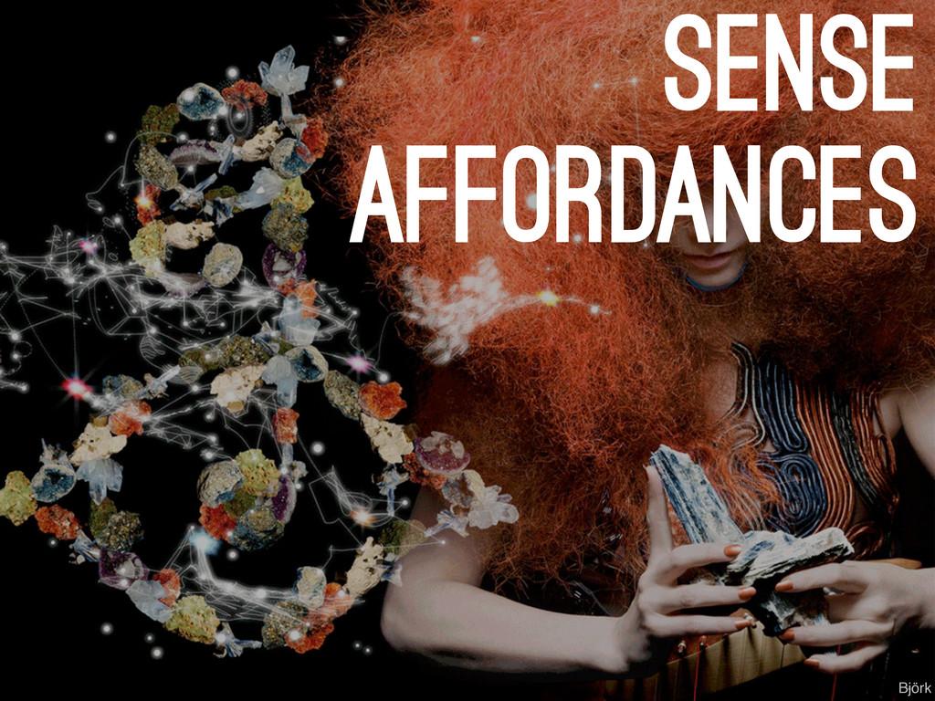 sense affordances Björk