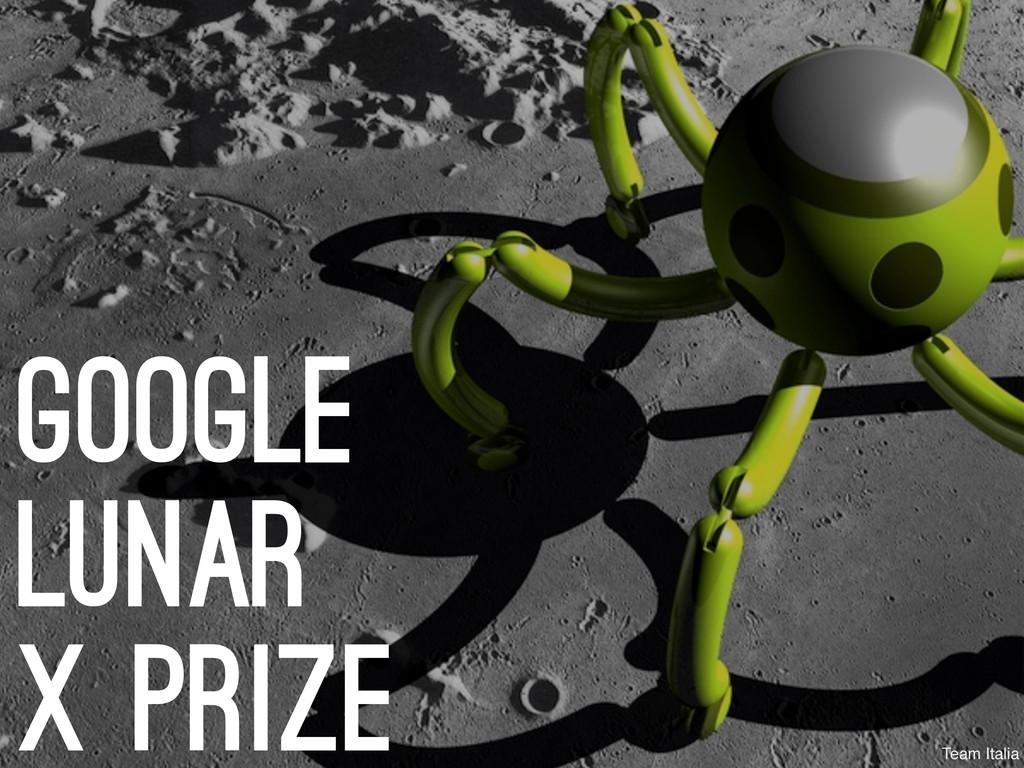 google lunar x prize Team Italia