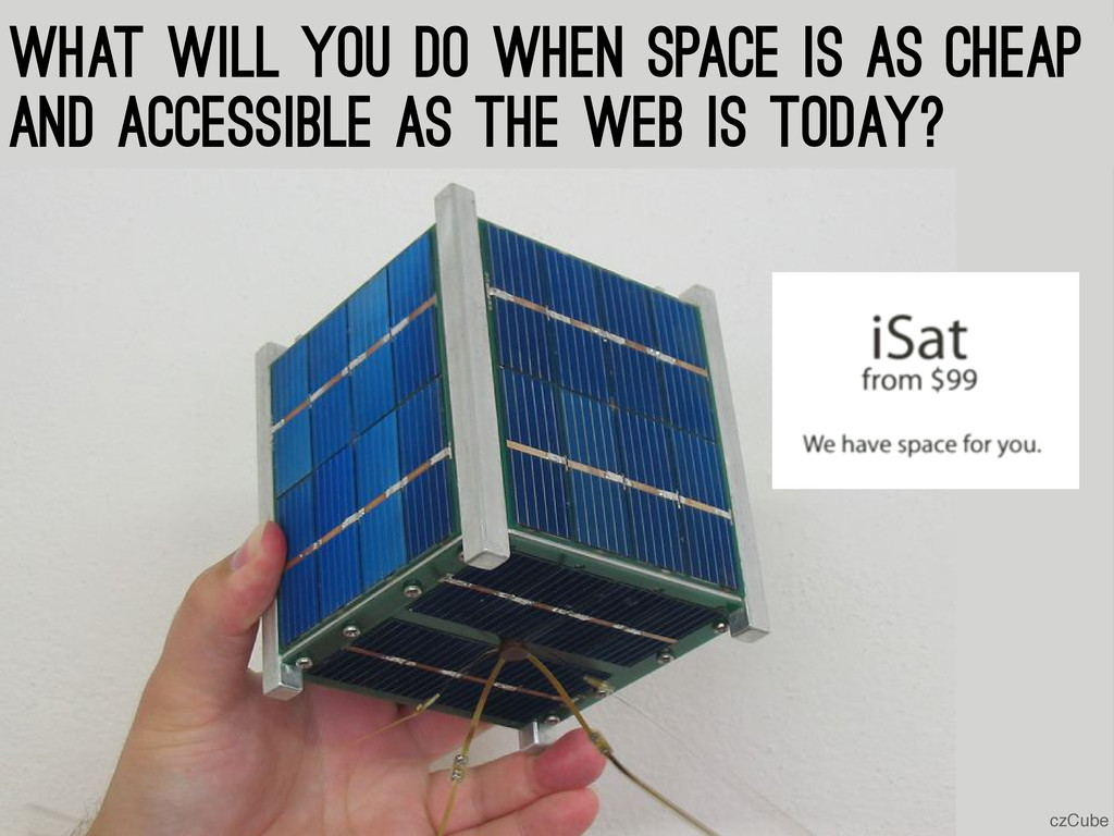 What will you do when space is as cheap and acc...