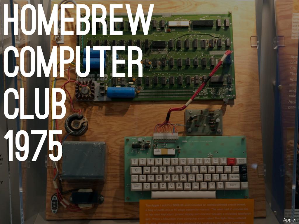 homebrew computer club 1975 Apple I