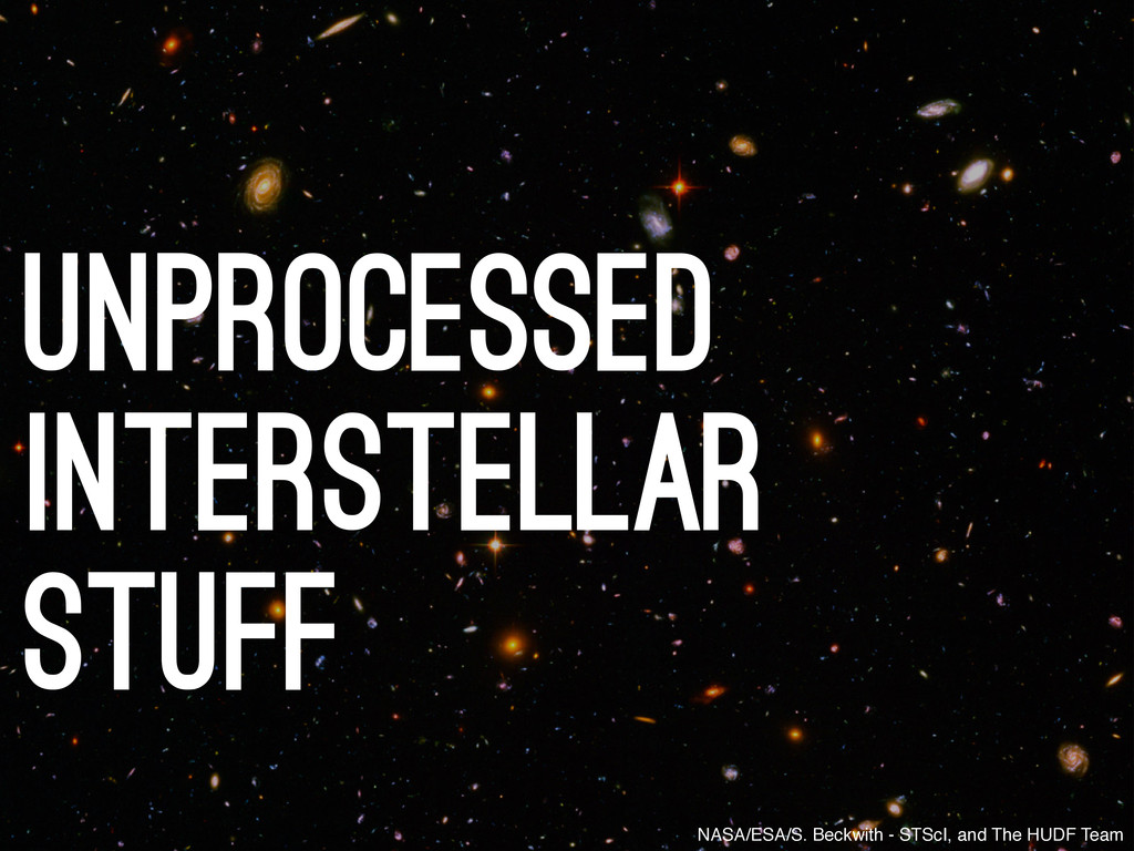 NASA/ESA/S. Beckwith - STScI, and The HUDF Team...