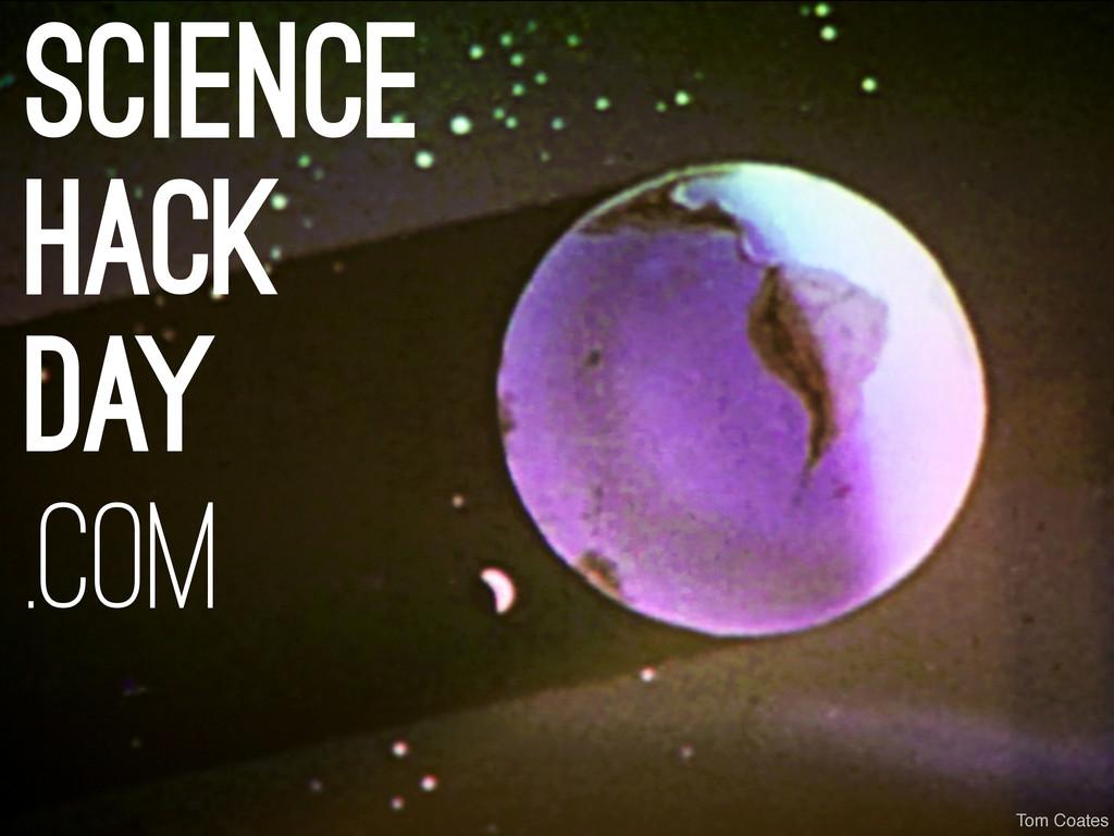science hack day .com Tom Coates