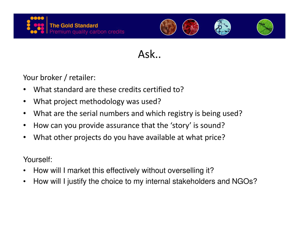 Ask.. Your broker / retailer: • What standard a...