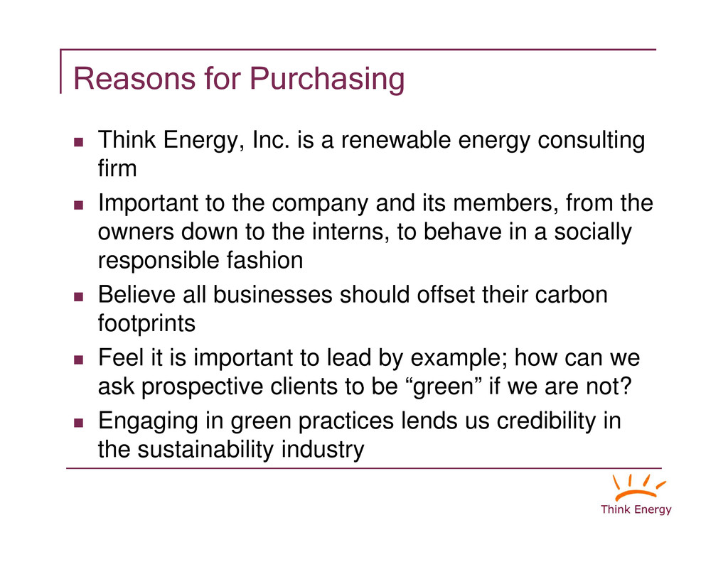 """Reasons for Purchasing """" Think Energy, Inc. is ..."""