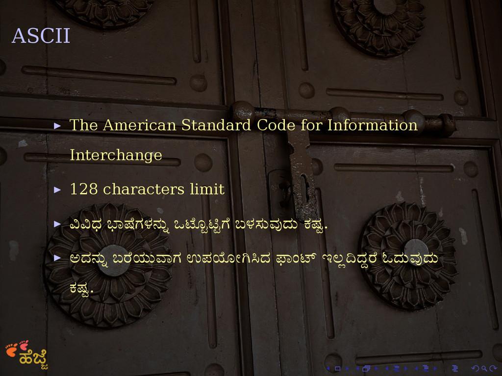 . . . . . . ASCII ▶ The American Standard Code ...