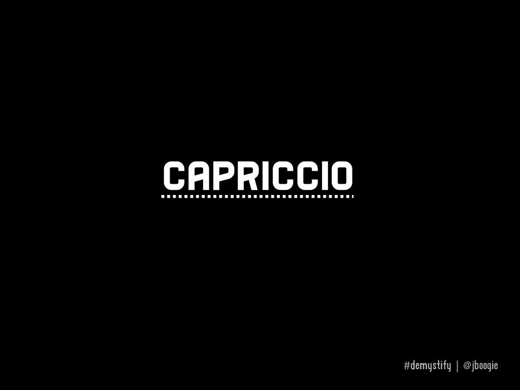 #demystify | @jboogie capriccio