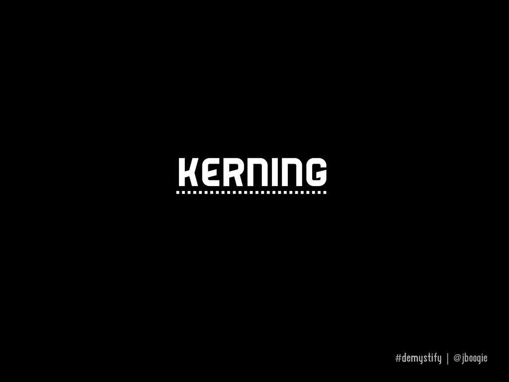 #demystify | @jboogie kerning