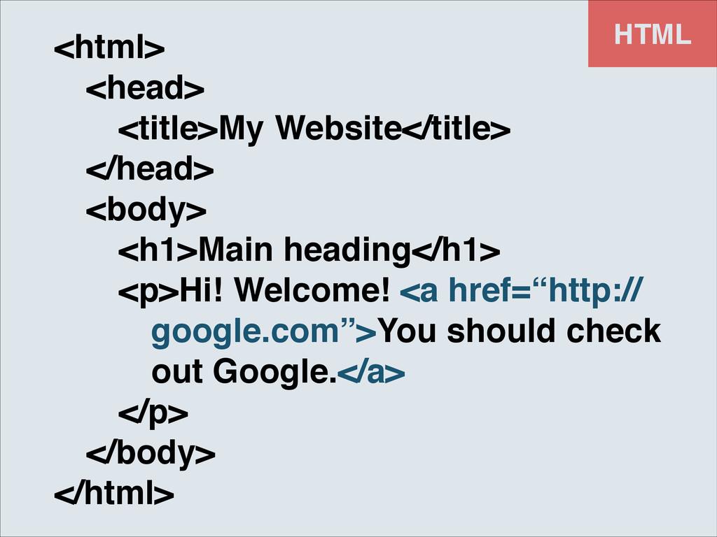 HTML <html>! ! <head>! ! ! <title>My Website</t...