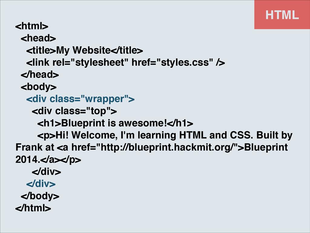 HTML <html>! <head>! <title>My Website</title>!...