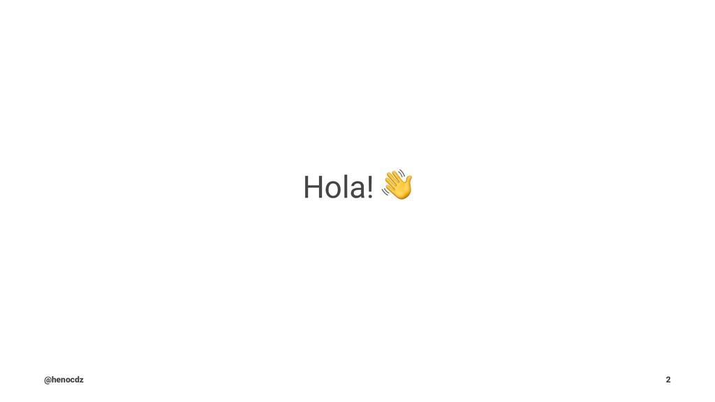 Hola! @henocdz 2