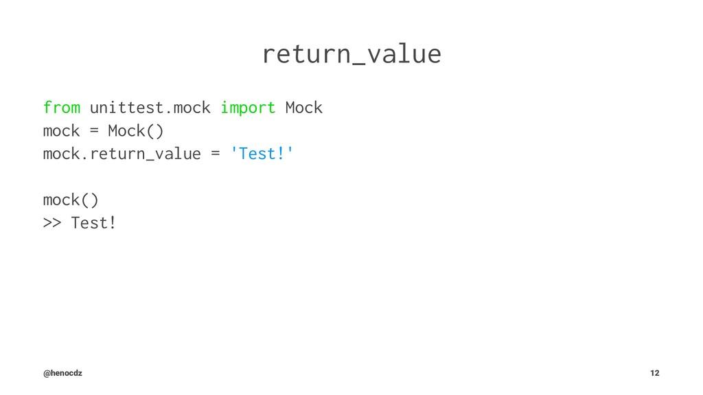 return_value from unittest.mock import Mock moc...