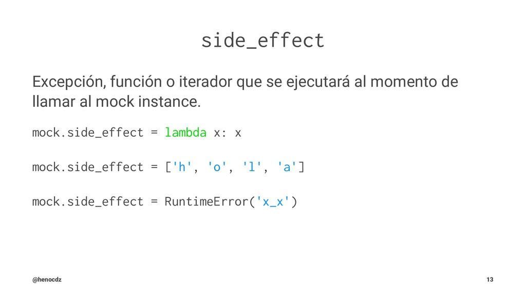 side_effect Excepción, función o iterador que s...