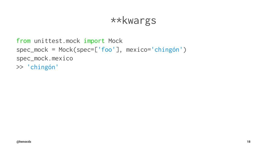 **kwargs from unittest.mock import Mock spec_mo...