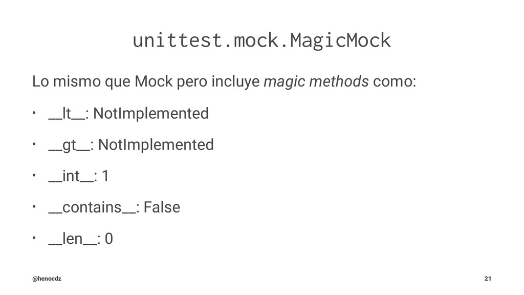 unittest.mock.MagicMock Lo mismo que Mock pero ...