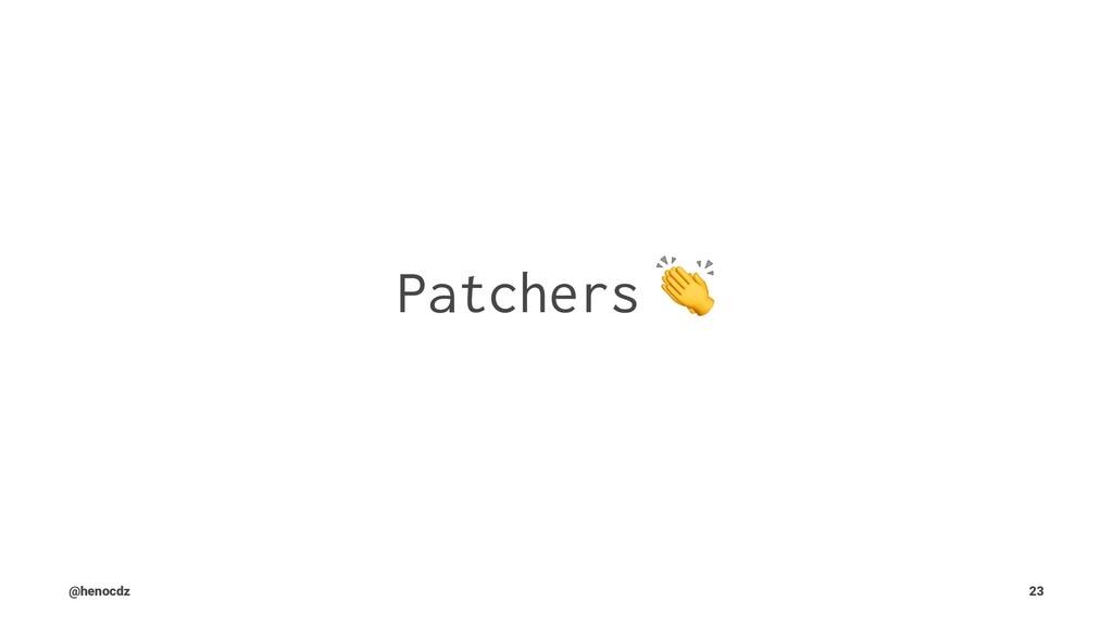 Patchers @henocdz 23