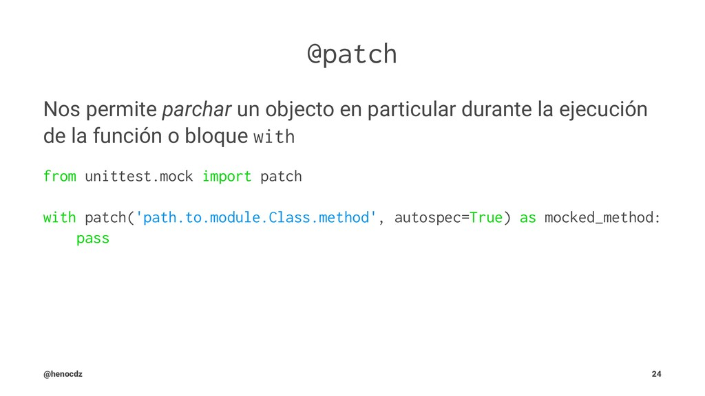 @patch Nos permite parchar un objecto en partic...