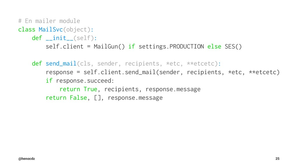 # En mailer module class MailSvc(object): def _...