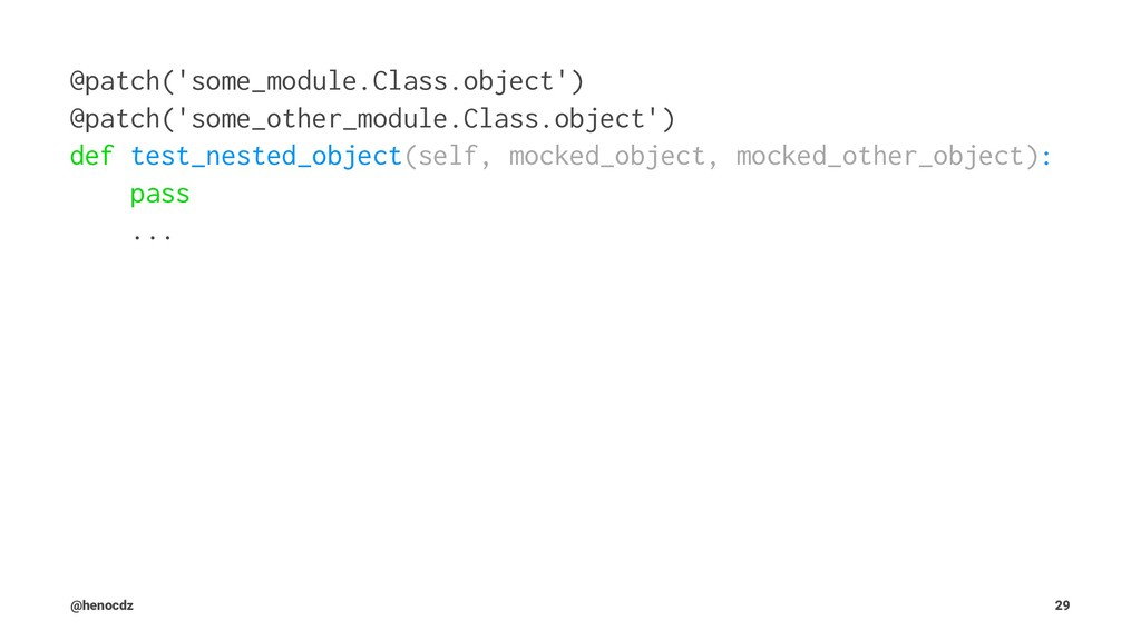 @patch('some_module.Class.object') @patch('some...
