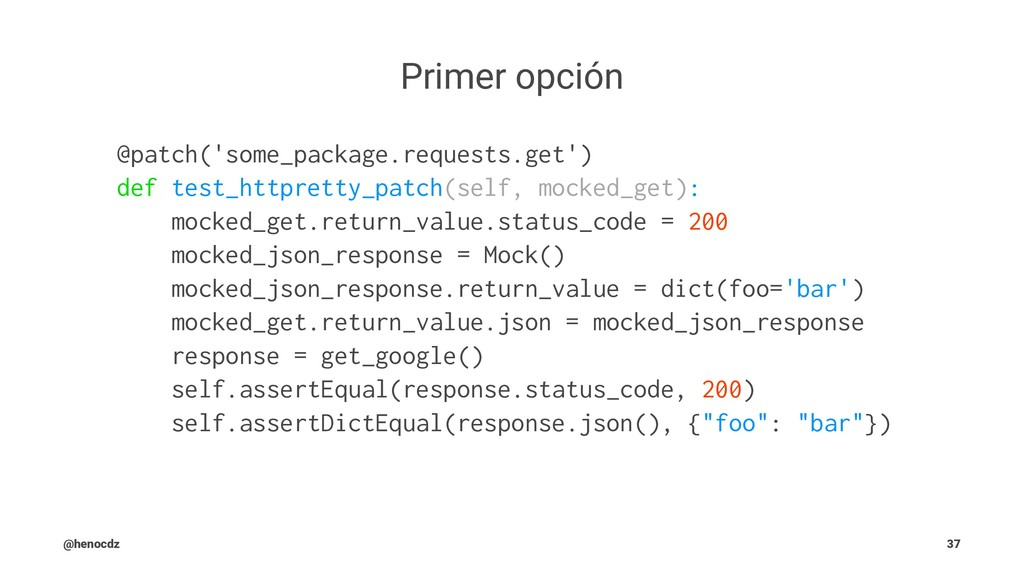 Primer opción @patch('some_package.requests.get...