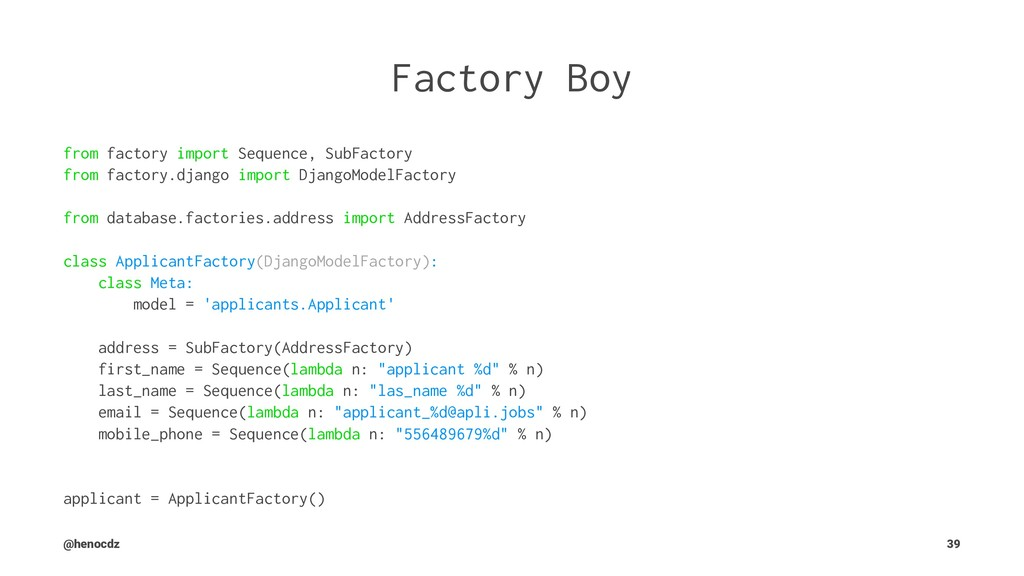 Factory Boy from factory import Sequence, SubFa...