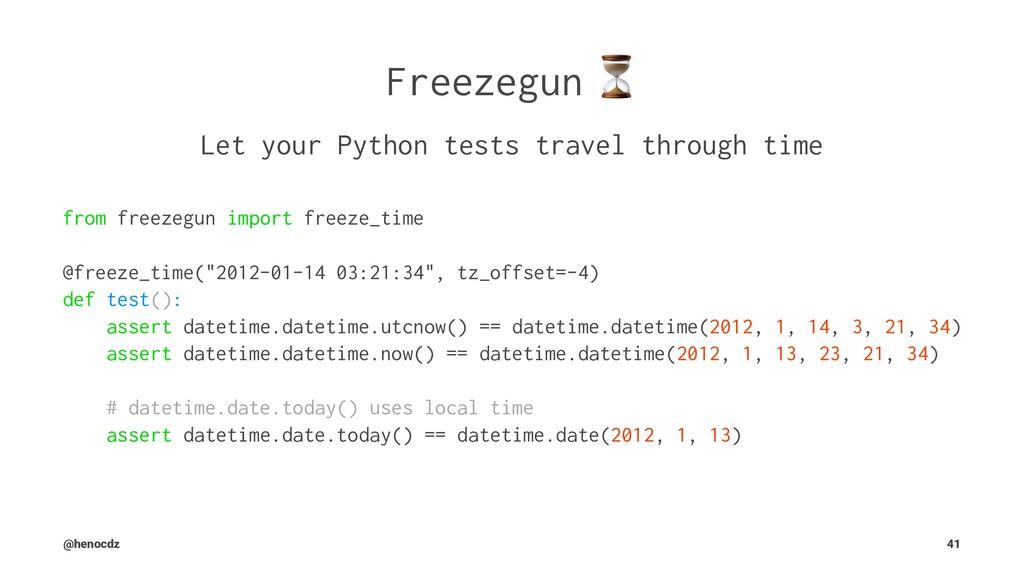 Freezegun Let your Python tests travel through ...