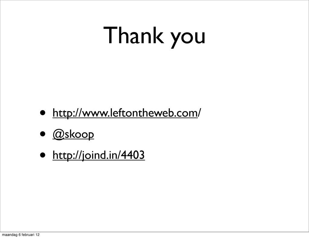 Thank you • http://www.leftontheweb.com/ • @sko...