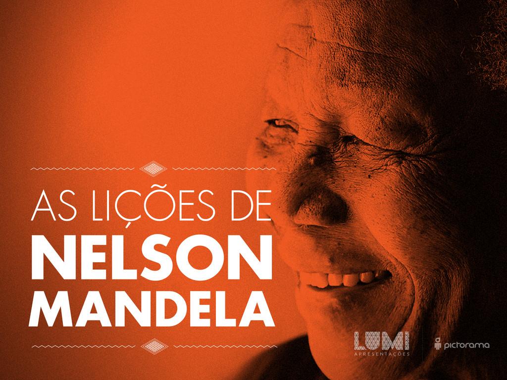 MANDELA AS LIÇÕES DE NELSON