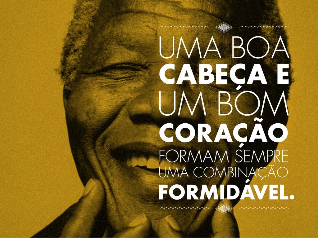 FORMAM SEMPRE UMA COMBINAÇÃO FORMIDÁVEL. CABEÇA...