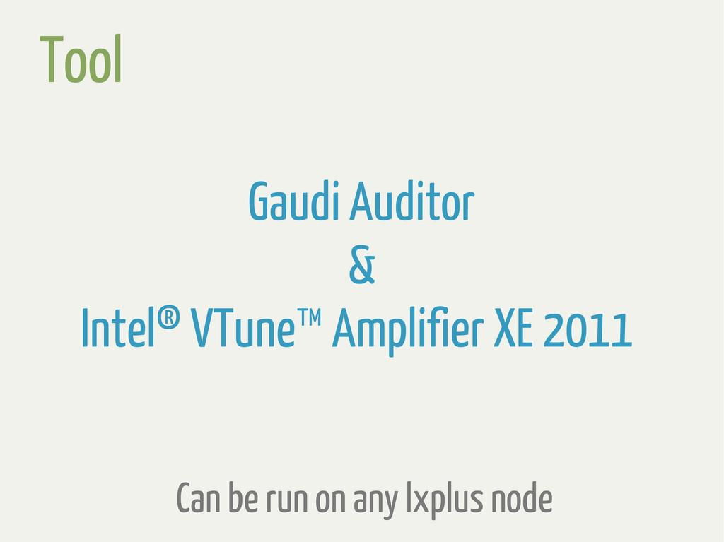Tool Gaudi Auditor & Intel® VTune™ Amplifier XE...
