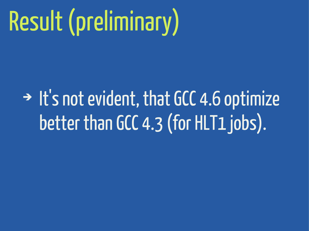 Result (preliminary) ➔ It's not evident, that G...