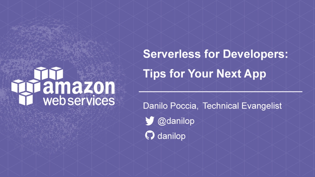 Serverless for Developers: Tips for Your Next A...