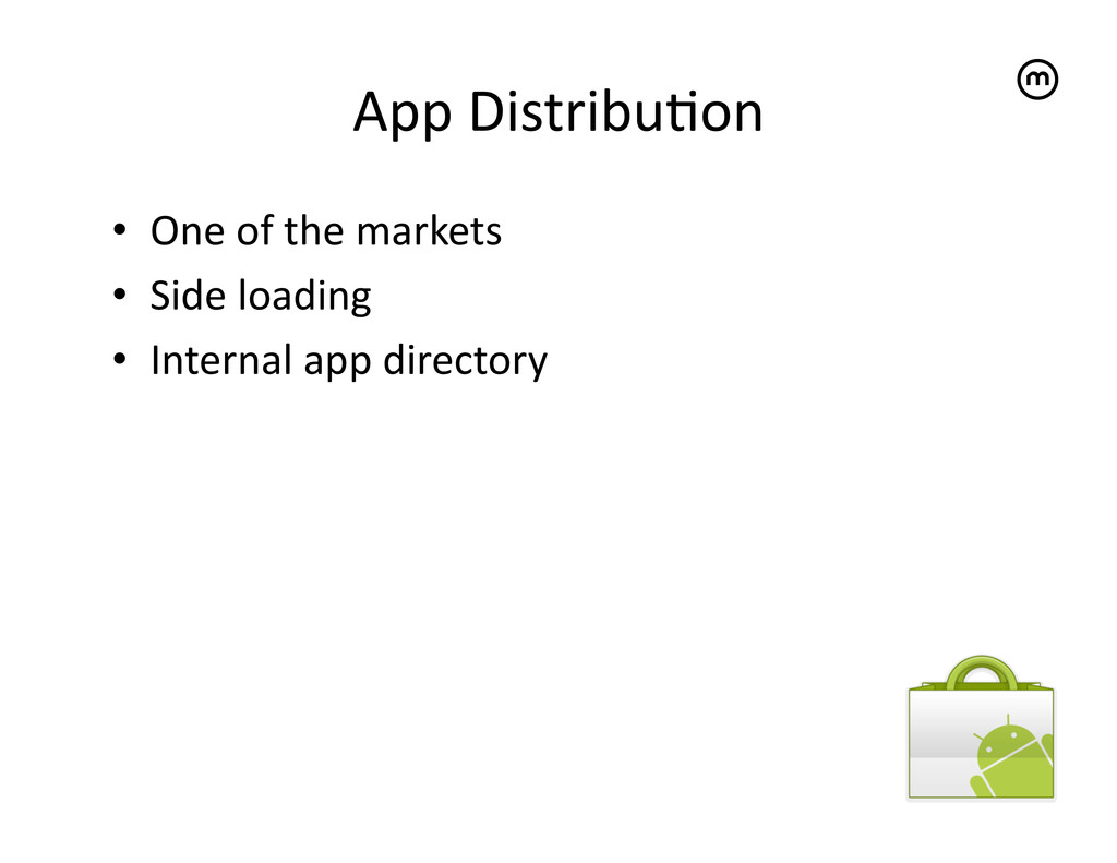 App Distribu<on   • One of the ...