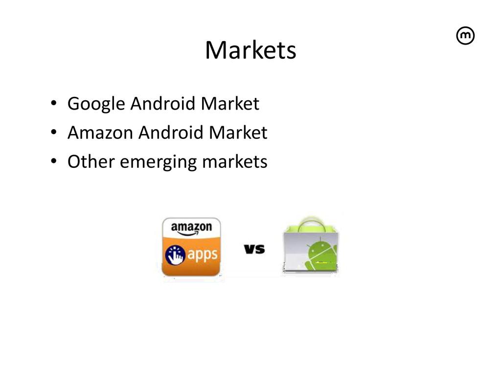 Markets   • Google Android Market ...