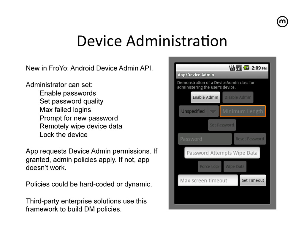 Device Administra<on   New in FroYo: Andr...