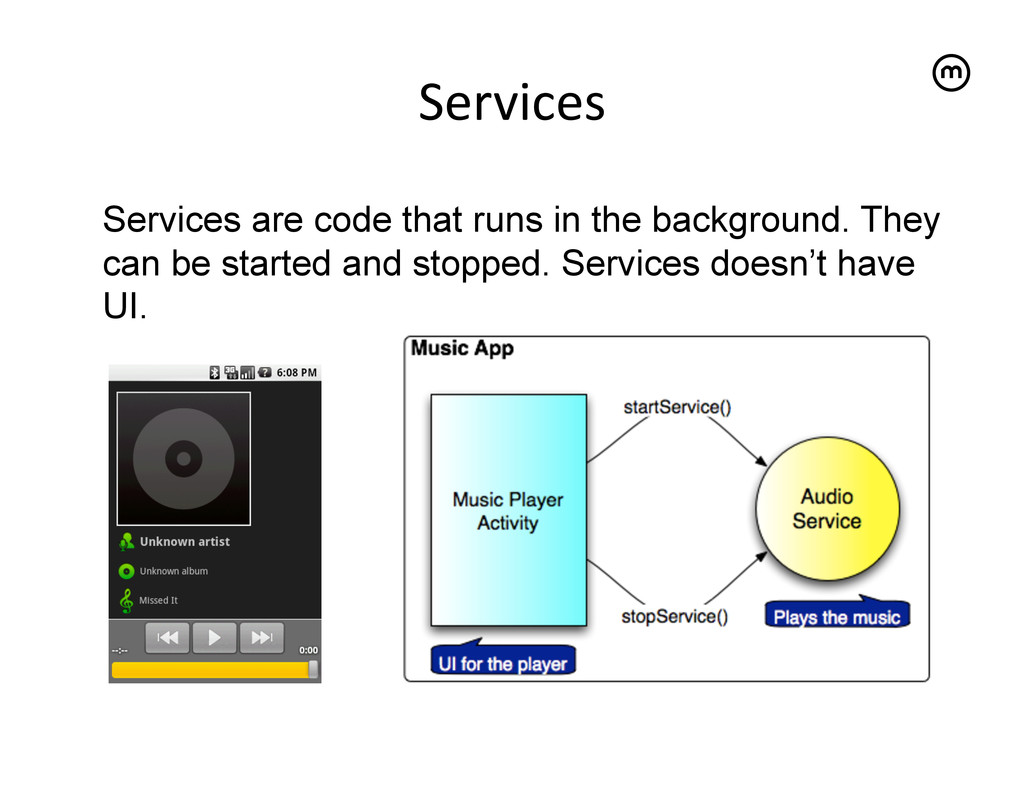 Services   Services are code that runs in th...