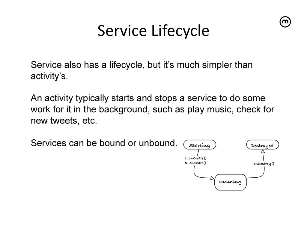 Service Lifecycle   Service also has a li...