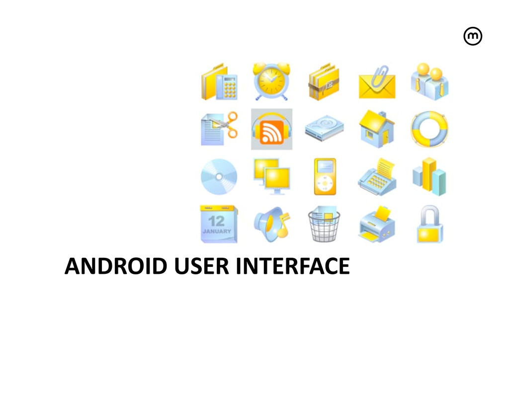 ANDROID USER INTERFACE