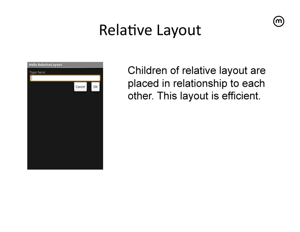 Rela<ve Layout   Children of relative lay...