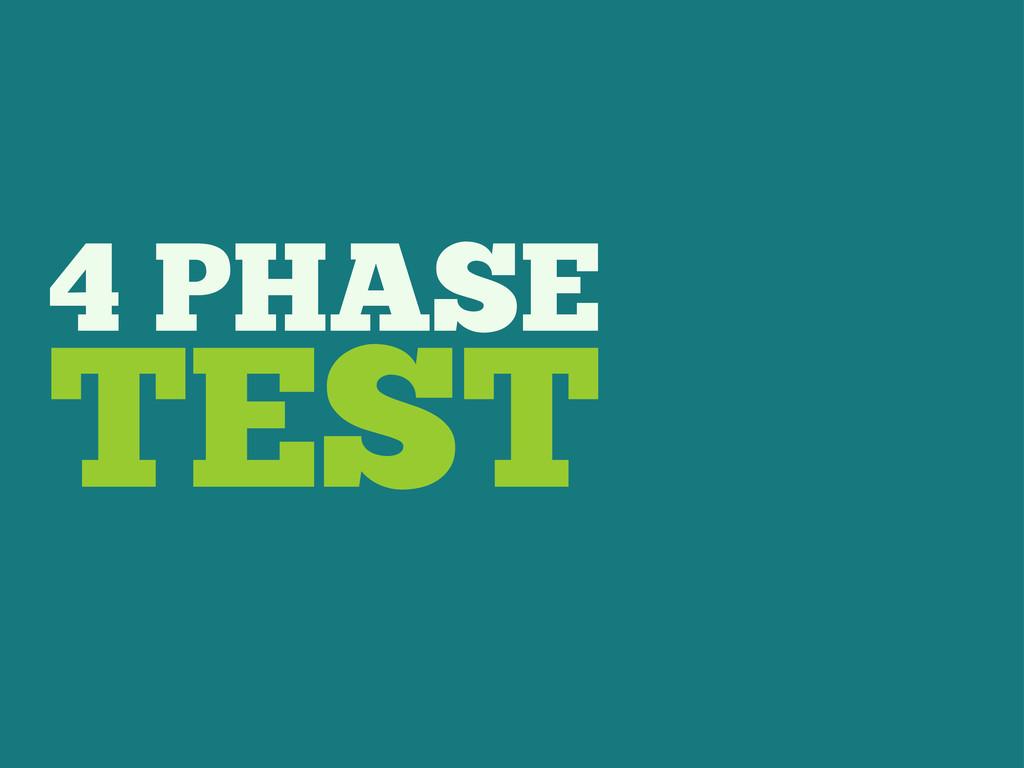 4 PHASE TEST