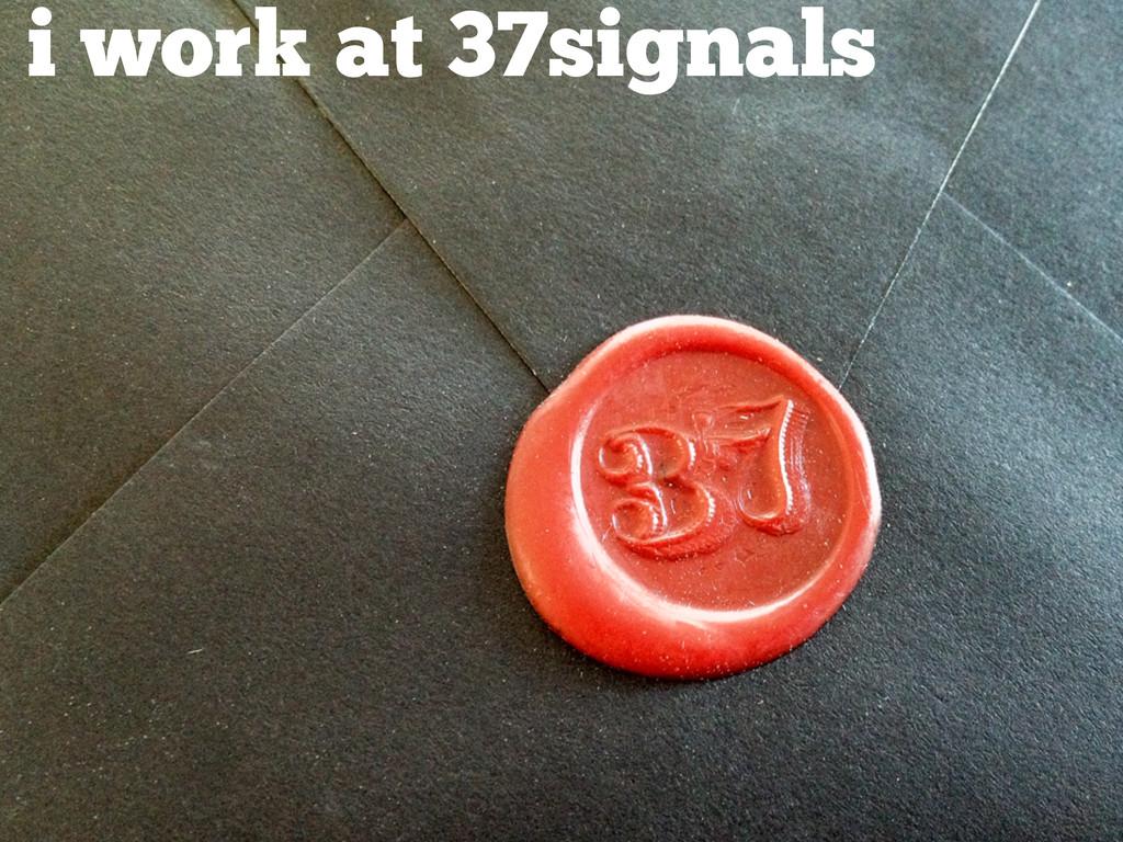 c i work at 37signals
