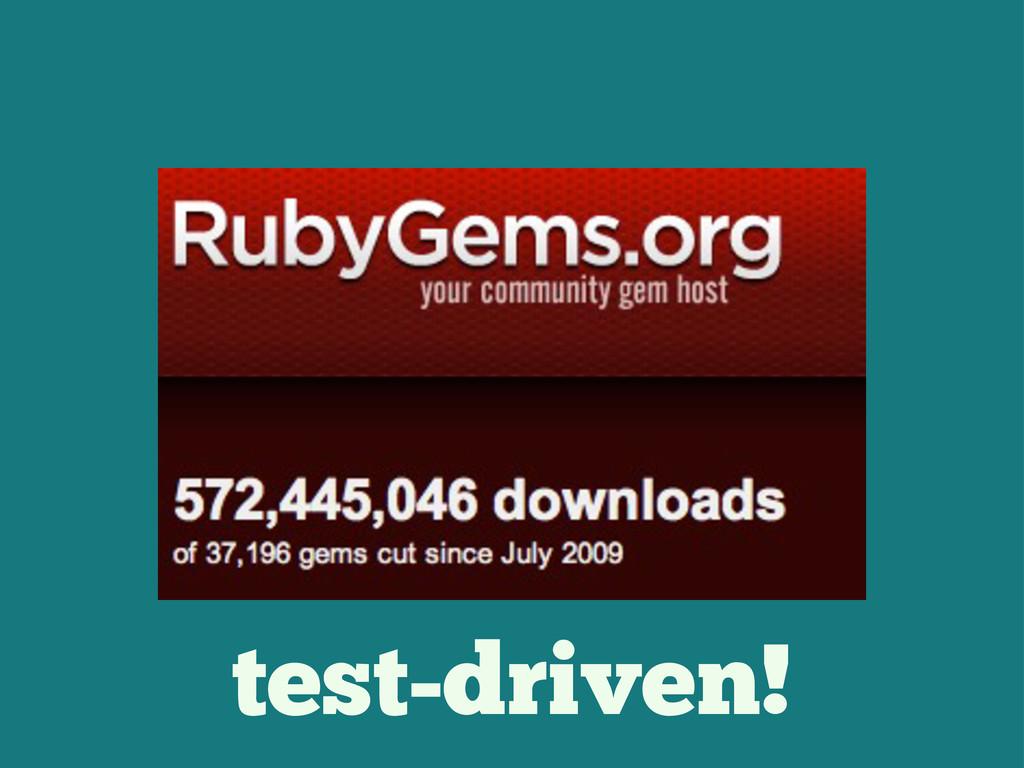 test-driven!