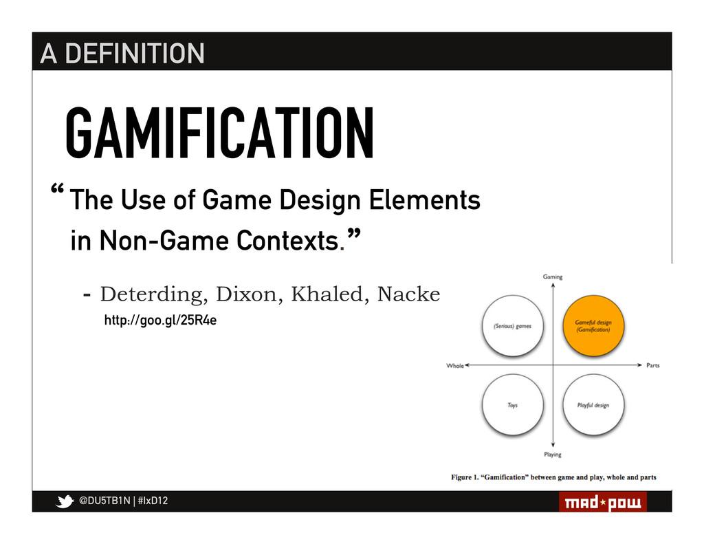@DU5TB1N   #IxD12 The Use of Game Design Elemen...
