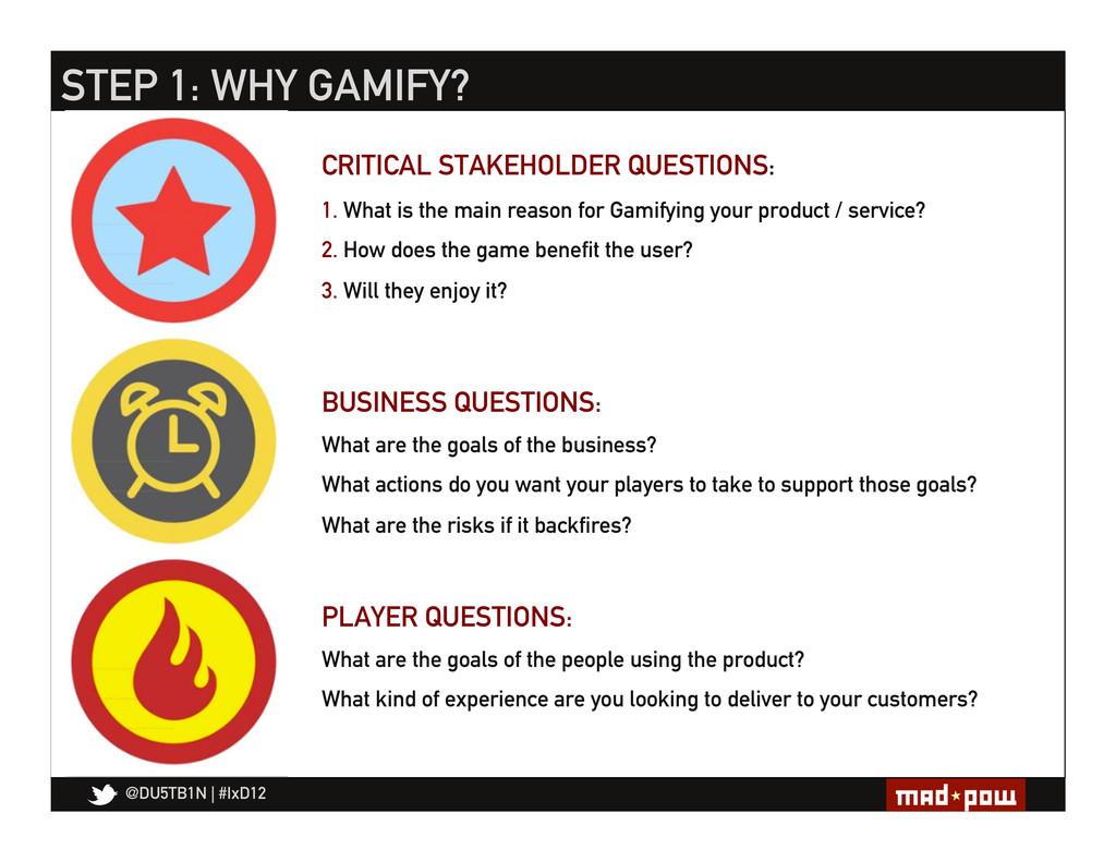 @DU5TB1N   #IxD12 STEP 1: WHY GAMIFY? CRITICAL ...