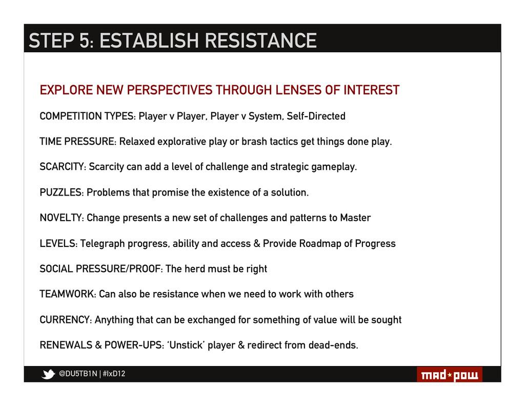 @DU5TB1N   #IxD12 STEP 5: ESTABLISH RESISTANCE ...