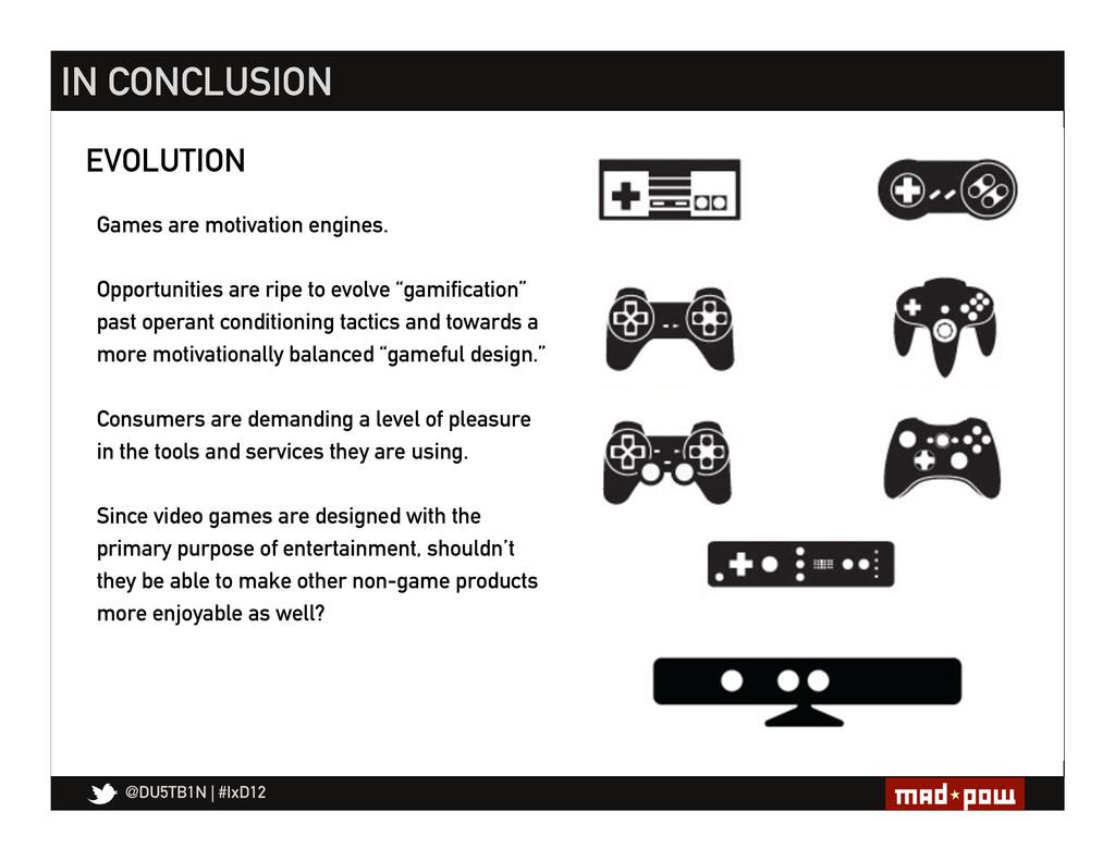 @DU5TB1N   #IxD12 EVOLUTION Games are motivatio...