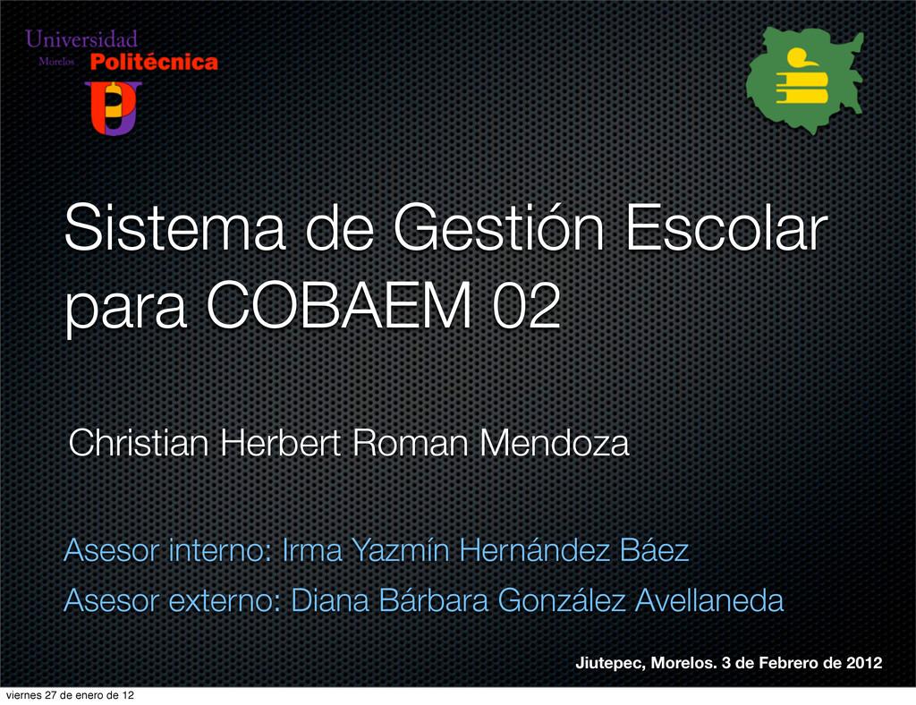 Sistema de Gestión Escolar para COBAEM 02 Aseso...