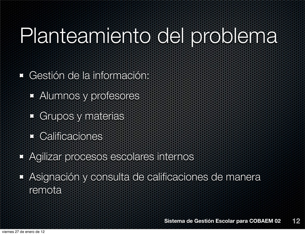 Planteamiento del problema Gestión de la inform...