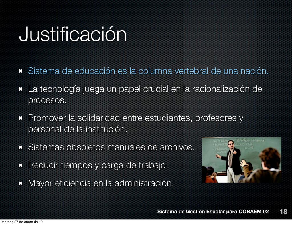 Justificación 18 Sistema de educación es la colu...